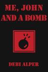 Me, John and a Bomb